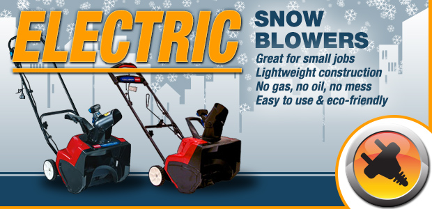 We have electric snowblowers - Click to see them now!